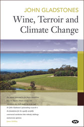 Wine, Terroir and Climate Change by John Gladstones