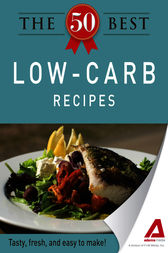 The 50 Best Low-Carb Recipes by Editors of Adams Media