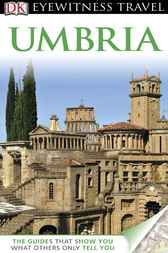 DK Eyewitness Travel Guide: Umbria by DK Publishing