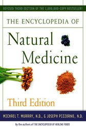 The Encyclopedia of Natural Medicine Third Edition by Michael T. Murray