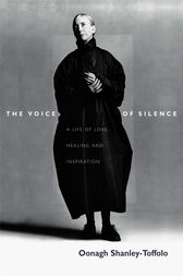 The Voice Of Silence by Oonagh Shanley-Toffolo