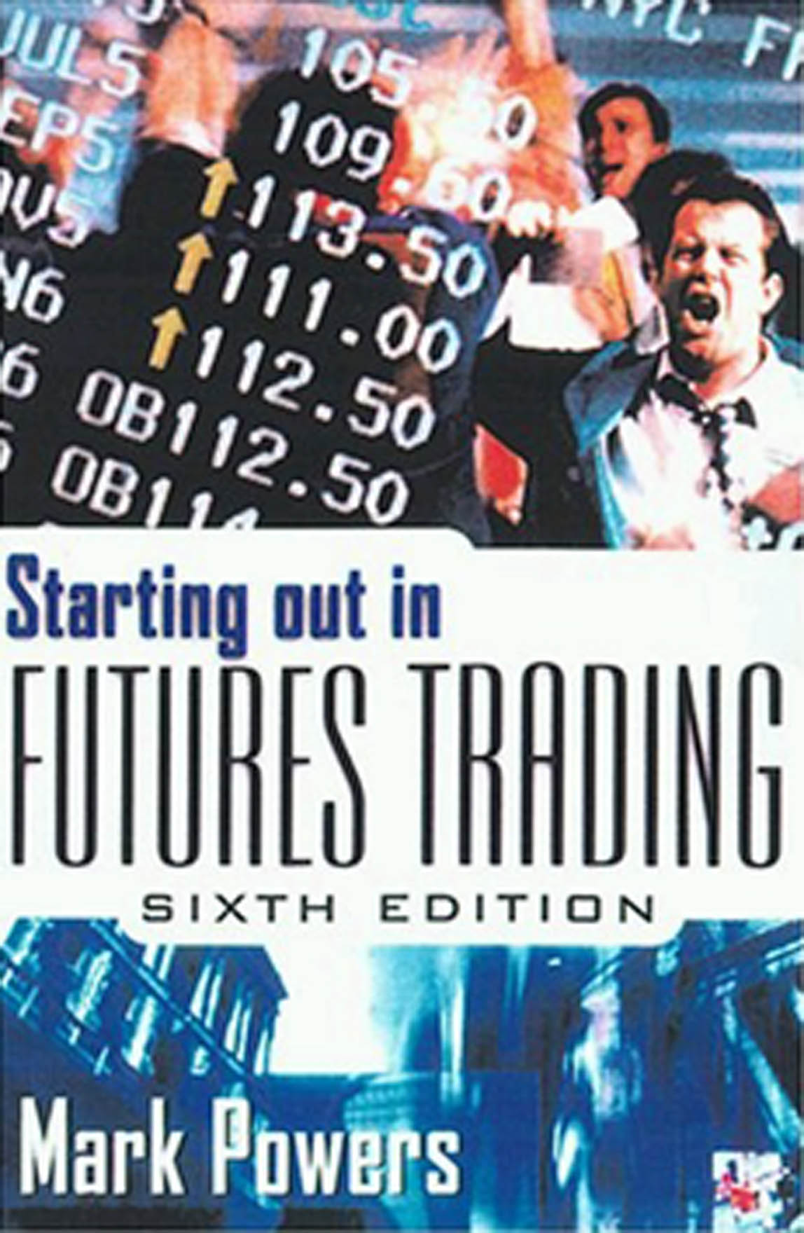 Download Ebook Starting Out in Futures Trading (6th ed.) by Mark Powers Pdf