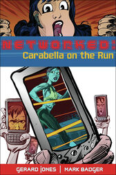 Networked: Carabella on the Run by Mark Badger