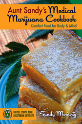 Aunt Sandy's Medical Marijuana Cookbook by Sandy Moriarty
