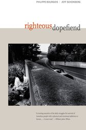 Righteous Dopefiend by Philippe Bourgois