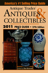 Antique Trader Antiques And Collectibles Price Guide by Dan Brownell