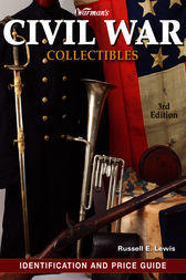 Warman's Civil War Collectibles Identification and Price Guide by Russell E. Lewis
