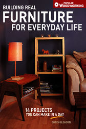Building Real Furniture for Everyday Life by Chris Gleason
