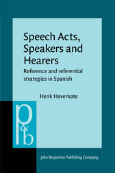 Speech Acts, Speakers and Hearers by Henk Haverkate