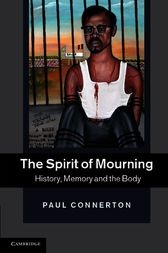 The Spirit of Mourning by Paul Connerton