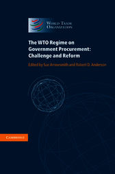 The WTO Regime on Government Procurement by Sue Arrowsmith