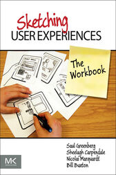 Sketching User Experiences: The Workbook by Saul Greenberg