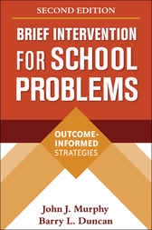 Brief Intervention for School Problems, Second Edition by John Murphy