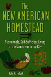 The New American Homestead by John H. Tullock