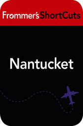 Nantucket, Massachusetts by Frommer's ShortCuts