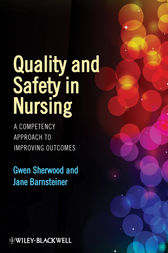 Quality and Safety in Nursing by Gwen Sherwood