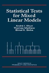 Statistical Tests for Mixed Linear Models by André I. Khuri