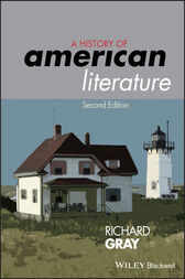 A History of American Literature by Richard Gray