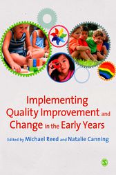 Implementing Quality Improvement & Change in the Early Years by Michael Reed