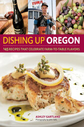 Dishing Up® Oregon by Ashley Gartland