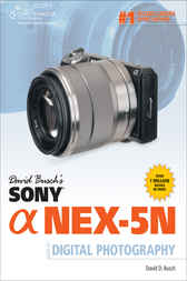 David Busch's Sony Alpha NEX-5N Guide to Digital Photography by David D. Busch