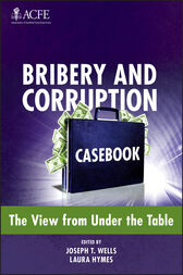Bribery and Corruption Casebook by Joseph T. Wells