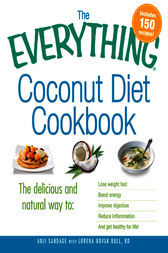 The Everything Coconut Diet Cookbook by Anji Sandage