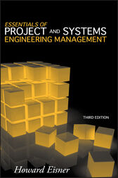 Essentials of Project and Systems Engineering Management by Howard Eisner