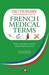 A Dictionary and Phrasebook of French Medical Terms by Richard Whiting