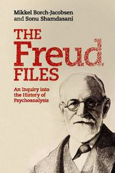 The Freud Files by Mikkel Borch-Jacobsen