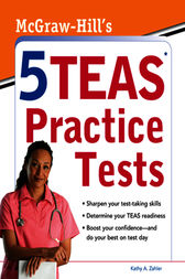 McGraw-Hills 5 TEAS Practice Tests by Kathy Zahler