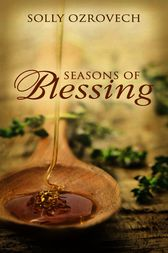Seasons of Blessing by Solly Ozrovech