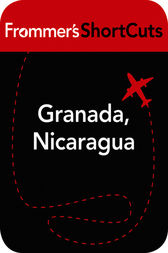 Granada, Nicaragua by Frommer's ShortCuts