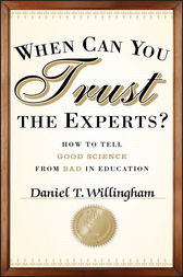 When Can You Trust the Experts? by Daniel T. Willingham