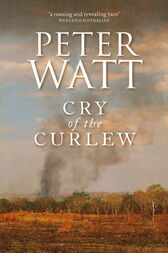 Cry of the Curlew: The Frontier Series 1 by Peter Watt