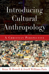 Introducing Cultural Anthropology by Brian M. Howell