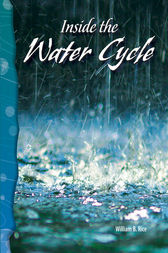 Inside the Water Cycle by William B. Rice