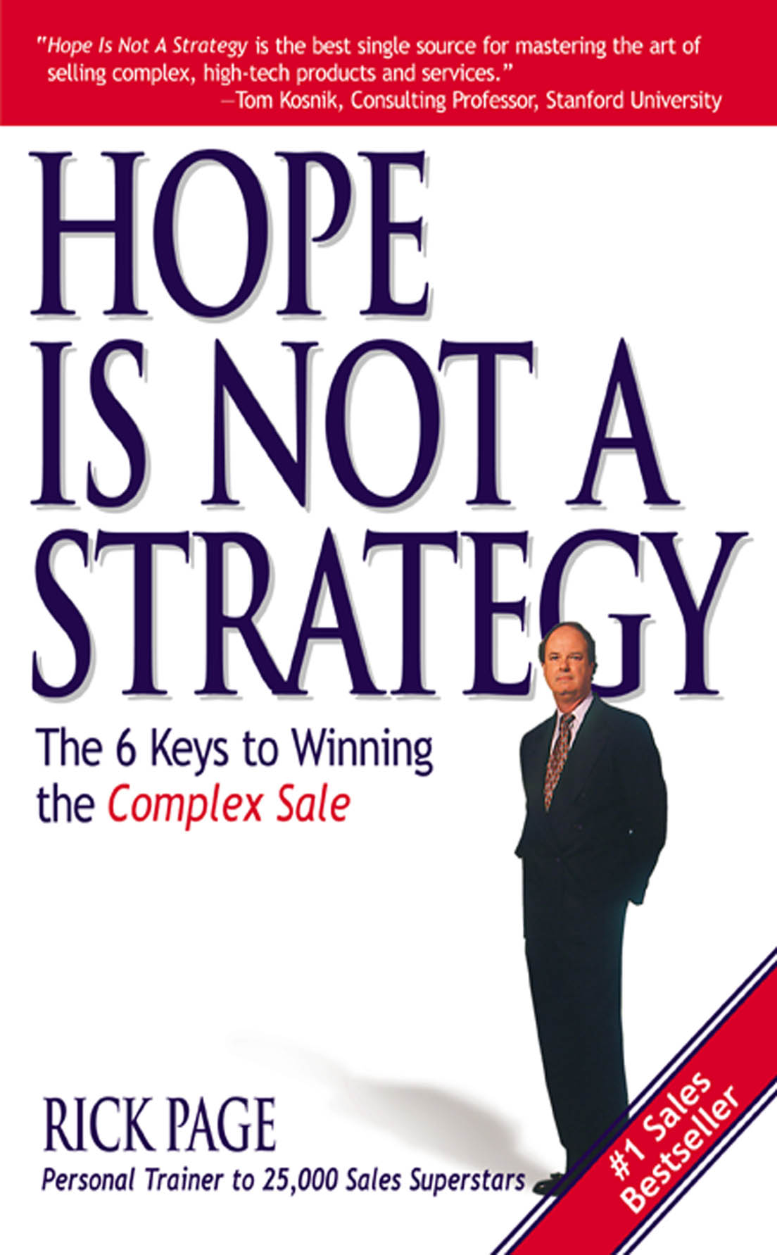 Download Ebook Hope Is Not a Strategy: The 6 Keys to Winning the Complex Sale by Rick Page Pdf