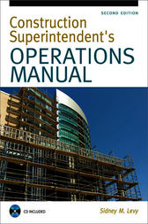 Construction Superintendent Operations Manual by Sidney M. Levy