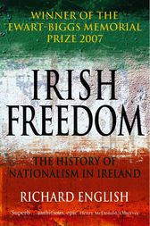 Irish Freedom by Richard English