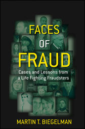 Faces of Fraud by Martin T. Biegelman