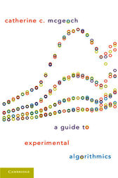 A Guide to Experimental Algorithmics by Catherine C. McGeoch