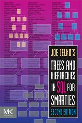 Joe Celko's Trees and Hierarchies in SQL for Smarties by Joe Celko