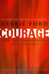 Courage by Debbie Ford