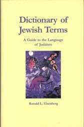 Dictionary of Jewish Terms: A Guide to the Language of Judaism