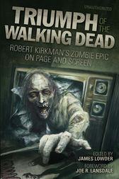 Triumph of The Walking Dead by James Lowder