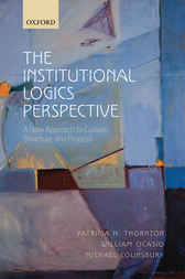 The Institutional Logics Perspective by Patricia H. Thornton