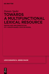 Towards a Multifunctional Lexical Resource by Dennis Spohr