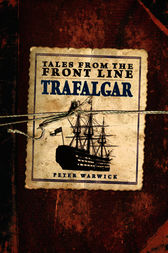 Tales from the Front Line - Trafalgar by Peter Warwick
