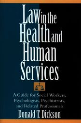 Law in the Health and Human Services by Donald T. Dickson